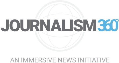 Introducing Journalism 360 : An Immersive News Initiative – journalism360 | Multimedia Journalism | Scoop.it