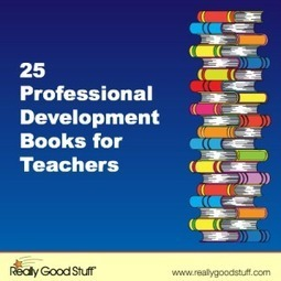 25 Professional Development Books for Teachers | Teacher's Lounge Blog | Really Good Stuff® | Blog Blasts | Scoop.it