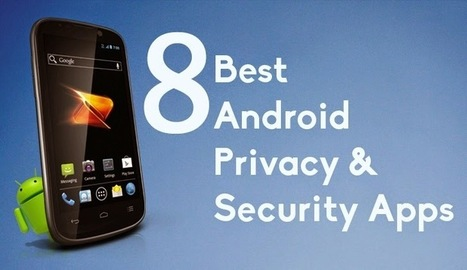 8 Best Android Apps To Improve Privacy and Security in 2015 | digitalcuration | Scoop.it