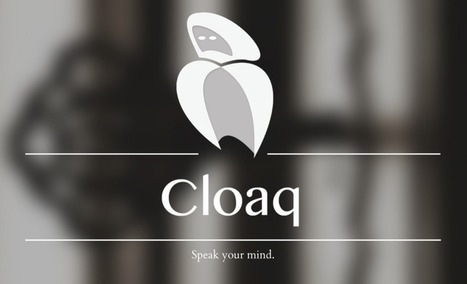Anonymous Social App Cloaq Lets You Secretly Comment On Anything | Technology for productivity | Scoop.it
