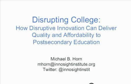 Disrupting College - Michael Horn video | EDUCAUSE.edu | :: The 4th Era :: | Scoop.it
