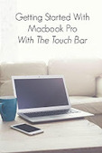 Getting Started With MacBook Pro With Touch Bar   Editoria professionale   Scoop.it
