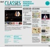 Classes : le site pédagogique de la BnF — Enseigner avec le numérique — Éduscol numérique | Français et nouvelles technologies | Scoop.it