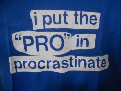 30 Reasons Why Procrastinators Get Things Done at the Last Minute | Procrastination | Scoop.it