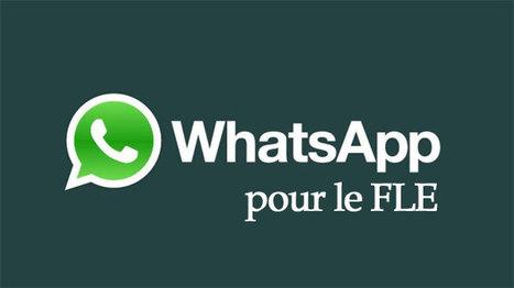 Une application mobile pour le FLE : WhatsApp par @w2YDAvid | TICE et FLE | Scoop.it