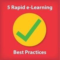 5 Rapid e-Learning Best Practices - eLearning Industry | Mine scoops | Scoop.it