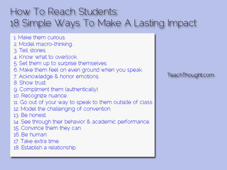 Reaching Students: 18 Simple Ways To Make A Lasting Impact On Your Students | ICT in Professional development | Scoop.it