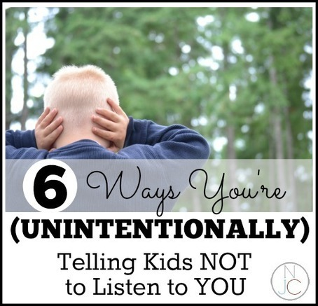 Six Ways You're (Unintentionally) Telling Kids NOT to Listen | Not Just Cute | Learning and Teaching Literacy | Scoop.it