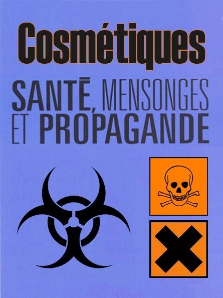 COSMÉTIQUES ● #CQVC ● mensonges et propagande Danger ! | MENU Santé Danger ! #CQVC | Scoop.it