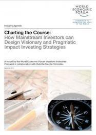Charting the Course: How Mainstream Investors can Design Visionary and Pragmatic Impact Investing Strategies   Base of the Pyramid (BoP) Markets, Marketing at the BoP & Inclusive Business   Scoop.it