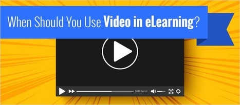 When Should You Use Video in eLearning? - eLearning Brothers | eLearning Tips | Scoop.it