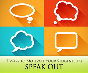 7 Ways to Motivate Your Students to Speak Out | ESL, EALD | Scoop.it