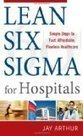 Lean Six Sigma for Hospitals: Simple Steps to Fast, Affordable, and Flawless Healthcare | Women Product Reviews | Workflow Improvement (Lean) in HealthCare | Scoop.it