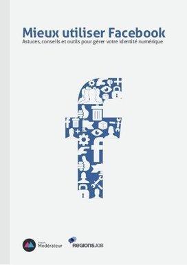 Mieux utiliser Facebook : astuces, conseils et outils pour gérer son identité numérique | Les réseaux sociaux apprendre à mieux les connaître et à mieux les utiliser | Facebook et réseaux sociaux | Scoop.it