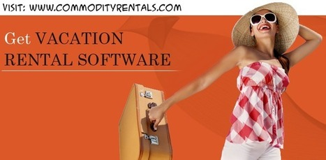 Web Based Vacation Rental Reservation Software | CommodityRentals | Scoop.it