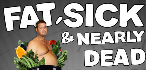 Fat Sick & Nearly Dead (Video)   Health Advice   Scoop.it