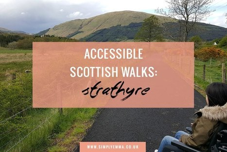 Accessible Scottish Walks: Strathyre - Simply Emma | Accessible Tourism | Scoop.it