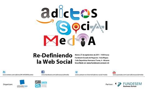 Adictos Social Media VII: Re-Definiendo la Web Social - ASM | Isra ... | Colaborando en la formación permanente | Scoop.it
