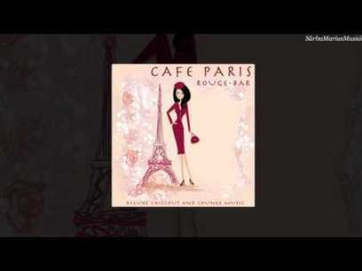 Cafe Paris - Rouge Bar - Deluxe Chillout & Lounge Music - YouTube   fitness, health,news&music   Scoop.it