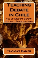 """""""Teaching Debate in Chile"""" by Thomas Jerome Baker 