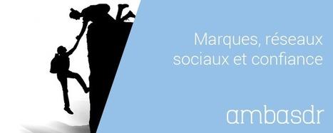 Marques, réseaux sociaux et confiance | Internet world | Scoop.it