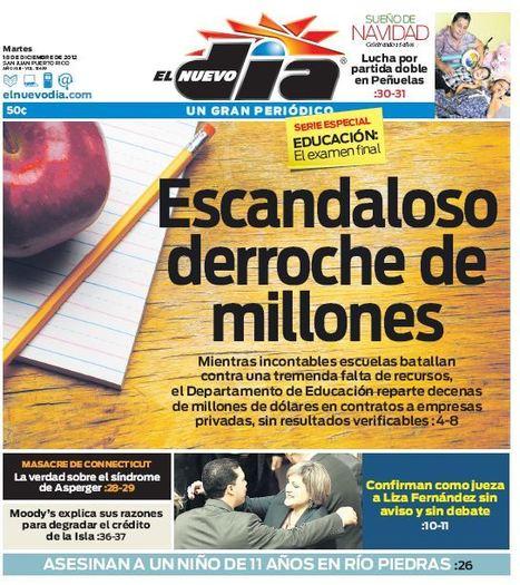Día 2: Escandaloso derroche de millones (El Nuevo Día)   Educación en Puerto Rico: El Examen Final   Serie Investigativa de El Nuevo Día junto a Wapa TV   Scoop.it