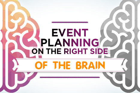 Event Planning on the Right Side of the Brain | Event Management | Scoop.it
