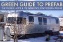 GREEN GUIDE TO PREFAB: The History of the Mobile Home and Its Influence on the Modern Prefab | Sustainable Futures | Scoop.it