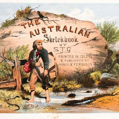 Colonial life and the art of ST Gill | ABC (Australie) | Kiosque du monde : Océanie | Scoop.it