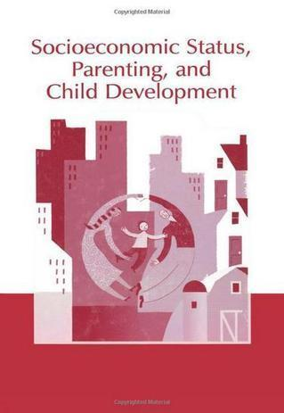 Socioeconomic Status, Parenting, and Child Development | Social Class, Socioeconomic Status, Psychology, and Higher Education | Scoop.it