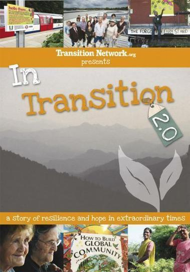 In Transition 2.0 - a story of resilience and hope in extraordinary times DVD | world as cohabitat | Scoop.it