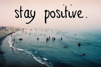Always stay positive | Quotes | Scoop.it