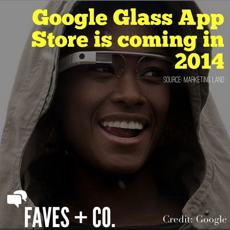 The Google Glass App Store is coming in 2014 | Technology | Scoop.it