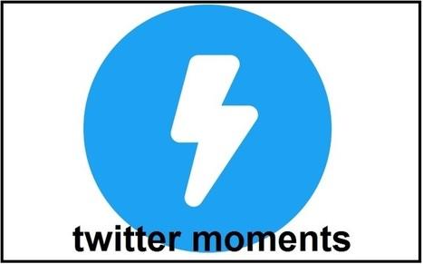 Twitter Moments est ouvert à tous dans tous les pays | Smartphones et réseaux sociaux | Scoop.it