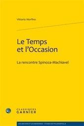 Morfino (Vittorio) : Le Temps et l'Occasion. La rencontre Spinoza-Machiavel | Au commencement du temps | Scoop.it