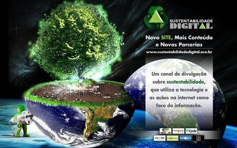 Novo SITE, Mais Conteúdo e Novas Parcerias :: www.sustentabilidadedigital.eco.br :: | Digital Sustainability | Scoop.it