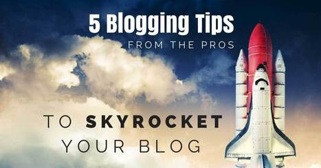 5 Blogging Tips from the Pros to help Your Blog Take Off | Links sobre Marketing, SEO y Social Media | Scoop.it