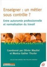 Enseigner : un métier sous contrôle ? Entre aut... | Pédagogie lycée hôtelier | Scoop.it