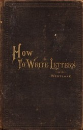 How To Write Letters: A Vintage Guide to the Lost Art of Epistolary Etiquette, 1876 | Correcciones al margen | Scoop.it