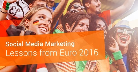 Social Media Marketing Lessons from Euro 2016 | Extreme Social | Scoop.it