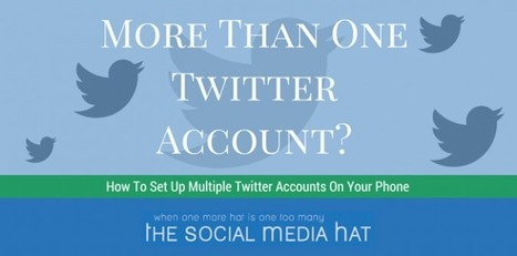 How to Set Up Multiple Twitter Accounts On Your Phone | The Content Marketing Hat | Scoop.it