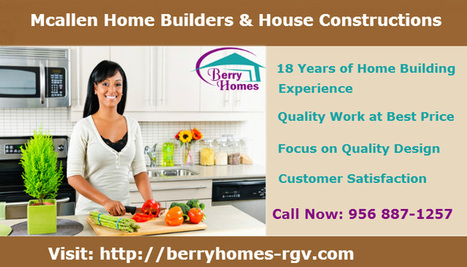 Mcallen Home Builders and Constructions | We want to build your dream home | Scoop.it