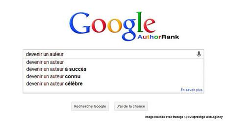 Et si vous deveniez célèbre grâce à l'AuthorRank et à l' AuthorShip | eTourisme - Eure | Scoop.it