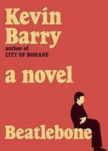 BEATLEBONE by Kevin Barry | Kirkus Reviews | The Irish Literary Times | Scoop.it