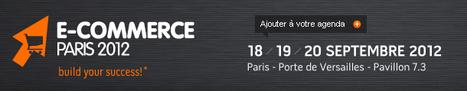 Salon du ecommerce paris 2012 | Commerce-Electronique | Scoop.it