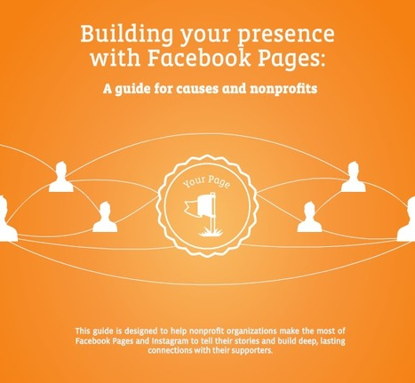 Building Your Presence with Facebook: a guide for causes and nonprofits | Social Media & sociaal-cultureel werk | Scoop.it