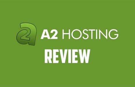 A2 Hosting Review - Their Speed, Your Success   Mashinie (Online Tech Wizard)   Scoop.it