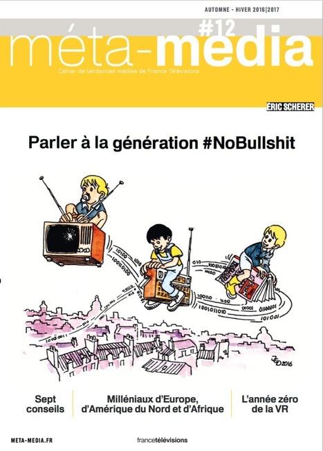 Cahier de Tendances N°12 : Parler à la génération #NoBullshit | CLEMI - Veille sur l'Education aux médias et à l'information | Scoop.it
