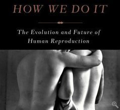 New book explores evolution of human reproduction | UChicago News | All about Science. | Scoop.it