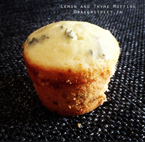 #MuffinMonday: Lemon Thyme Muffins | Baker Street | The Butter | Scoop.it